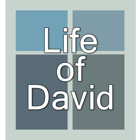 Life of David.