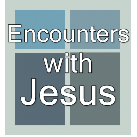 Encounters with Jesus.