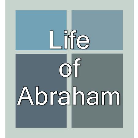 Life of Abraham.