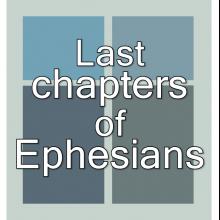 Last Chapters of Ephesians