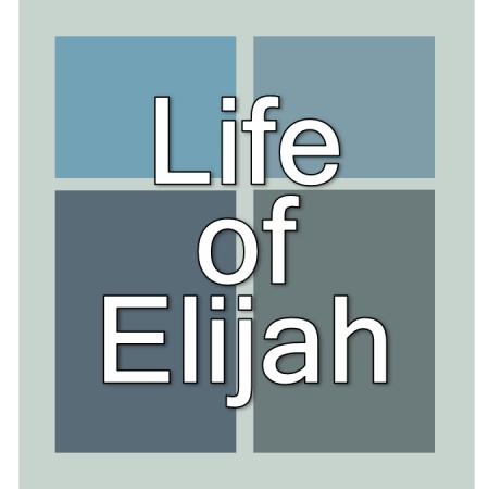 Life of Elijah.