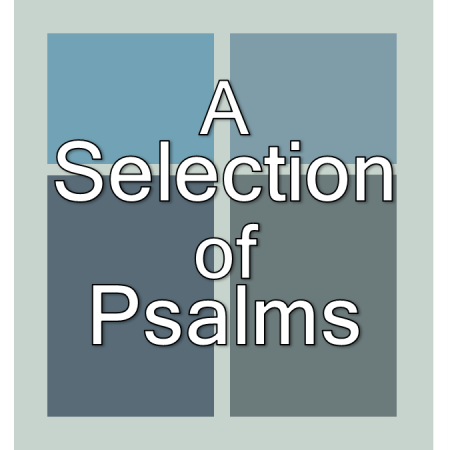 A selection of Psalms.
