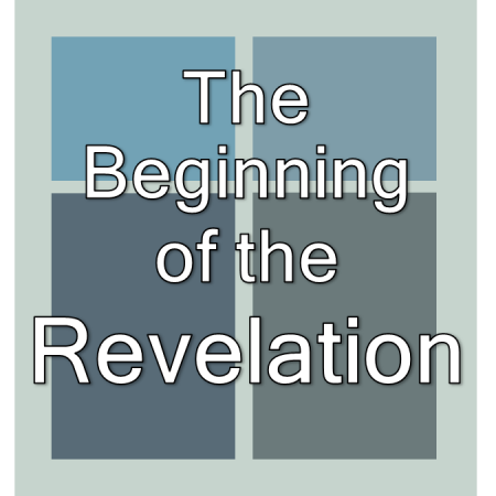 The Beginning of the Revelation.