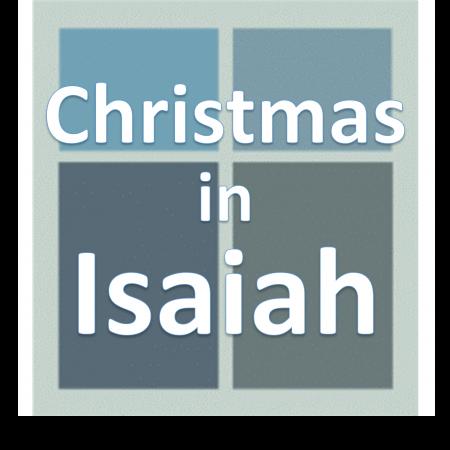 Christmas in Isaiah.