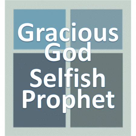 Gracioius God, Selfish Prophet.