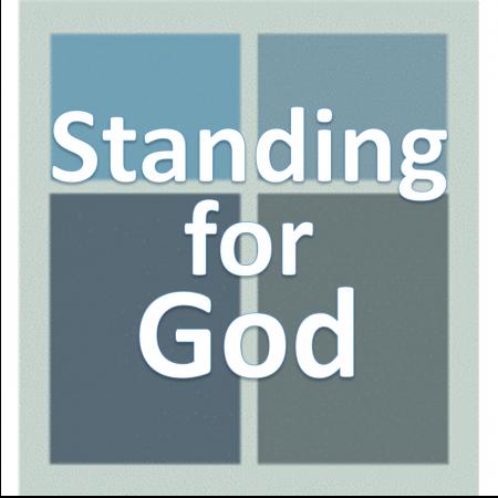 Standing for God.