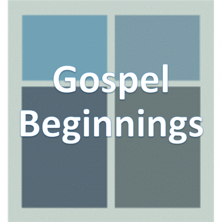 Gospel Beginnings.