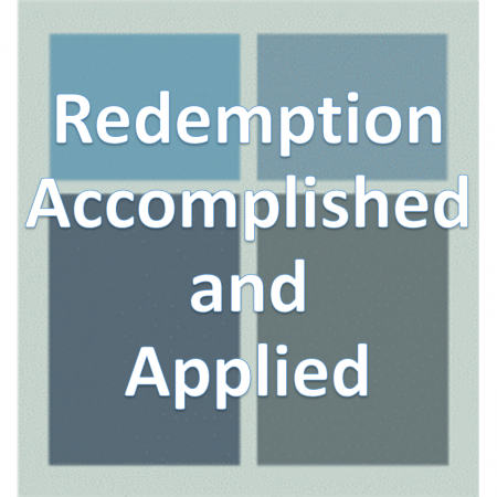 Redemption Accomplished and Applied.