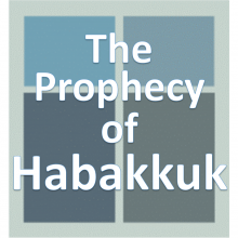 the prophecy of Habakkuk.